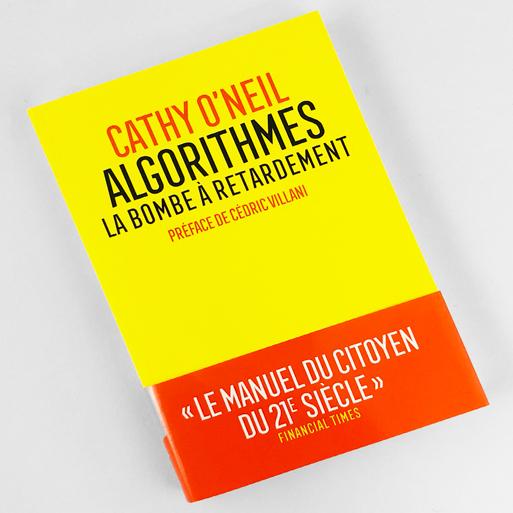 Couverture du livre «Algorithmes: la bombe à retardement»