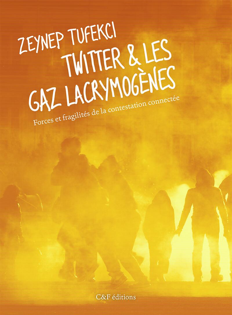 Couverture du livre «Twitter et les gaz lacrymogènes»